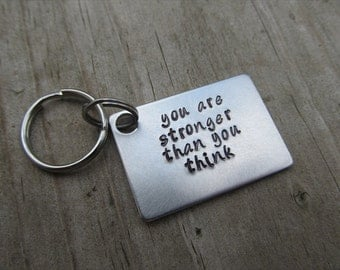 """Inspiration Keychain, Handmade Keychain- """"you are stronger than you think"""" - hand stamped keychain- Keychain for Friend"""