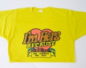 Vintage Bright Yellow I'm Hers Because She Deserves the Best/IKE T-Shirt Large--Free Shipping