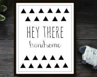 Hey There Handsome Printable Art, printable, Art, Printable Nursery Art, Printable Art, Modern Nursery Decor, Triangle Printable, 8x10
