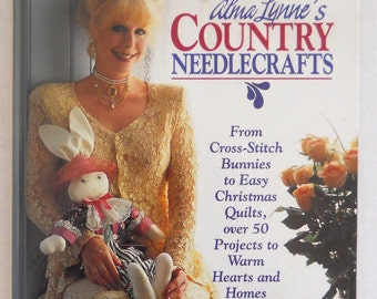 Alma Lynne's  Country Needlecrafts — 50 Projects