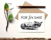 For Fox Sake - animal pun greeting card - red fox card - blank inside - funny greeting card - animal card - fox illustration - funny fox