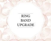 Ring band upgrade ONLY - customise your ring by upgrading your band here!