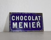French Antique Enamel Publicity Sign Loft Living Chocolate Menier Porcelain Sign