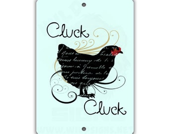 Cluck Cluck Indoor/Outdoor Aluminum No Rust No Fade Sign