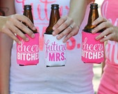 Bachelorette Party Beer Can Coolers | Cheers Bitches & Future Mrs.