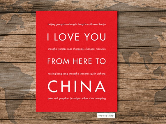 Christmas SALE Chinese New Year Poster, Adoption Gift, Travel Wall Art, Home Decor, I Love You From Here To CHINA, Custom Sizes and Colors