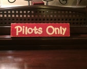 PILOTS ONLY Airplane Decor Room Wood Sign Plaque Air Force Wooden HP You Pick from 10+ Colors