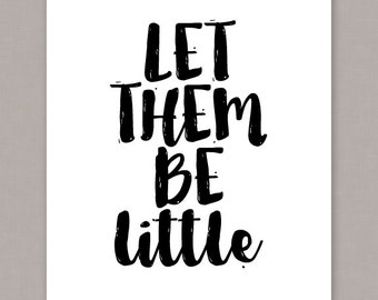 "PRINTABLE 8x10 poster ""Let Them Be Little"" -- PDF digital file"