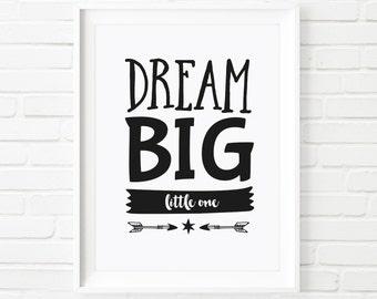 Printable art, DREAM BIG little one print, nursery room decor, Kid's print, Children's print, Wall art, Black and white wall art, quotes
