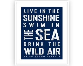 Live in the Sunshine Swim in the Sea Drink the Wild Air,  Emerson Inspirational Quote, Wall Art