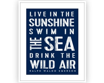 Live in the Sunshine Swim in the Sea Drink the Wild Air,  Ralph Waldo Emerson Quote, Inspirational Quote, Inspirational art print