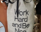 Work Hard Be Nice  Hostess Wine Gift Bag, Reusable Graduate New Job Wrapping