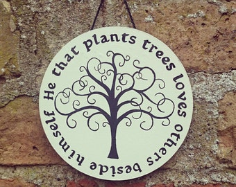 He That Plants Trees Quote Tree of Life Cottage Wooden Hanging Sign Door Plaque Nature Gift