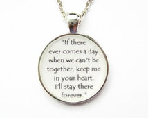 Winnie the Pooh Quote Resin Necklace or Keychain, If There Ever Comes A Day, Quote Keyring, Resin Jewelry, Bereavement