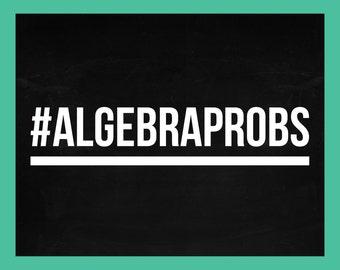 11x14 Classroom Poster Digital Download | #AlgebraProbs