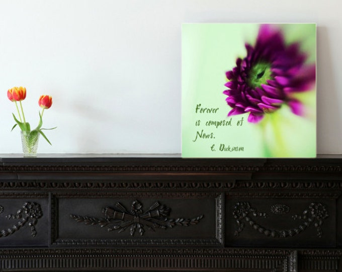 Forever is Composed of Nows Emily Dickinson Quote Photograph - 4 sizes available