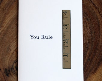 Ruler Card - You Rule - Math Nerd Card - Birthday, Valentine, Graduation, Friendship, Any Occasion
