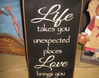 "Primitive Medium Wood  Sign "" LIFE Takes You - Love Brings Home ""  Hand Painted Rustic Housewares Country Folk Art"