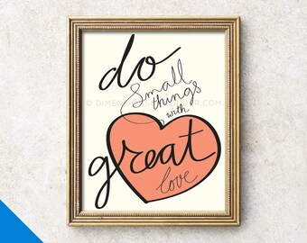 Do small things with great love PRINT, Mother Teresa quote, Mother Theresa quote, Love quote print, Hand lettered print, Typography poster.