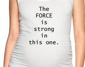 Maternity Tank -The Force is Strong...Star Wars Tanks