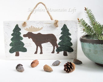 MOOSE WOOD SIGN, Hand Painted One of a Kind, Moose Art Rustic Cabin Style, Chocolate Moose with Forest Green Pine Trees on Distressed White