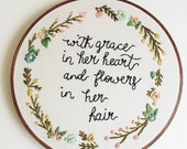 With grace in her heart and flowers in her hair, Hand Embroidery, Home Decor, Nursery, Shabby Chic, Floral