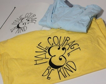 Have courage and be kind/Screen-printed womens' cotton-poly deep V-neck tee