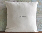 "pillow with saying // ""reserved"" sign // 18 X 18 pillow cover // cushion cover 18X18 // natural pillow cover // sofa pillow // saying pillow"