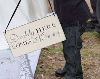 Daddy here comes mommy, Here Comes The Bride, Custom colors, personalized colors,  gray black white, wood, Wedding Sign, ring bearer