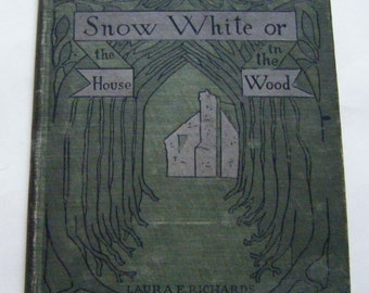 Rare First Edition First Printing 1900 Snow-White Or The House In The Wood The Original Snow White Hardcover Book