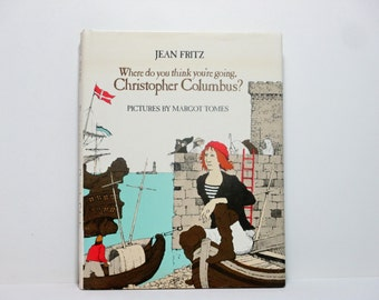 Where Do You Think You're Going Christopher Columbus? by Jean Fritz Pictures by Margot Tomes 1980 Vintage Children's Book