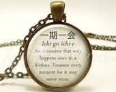 Japanese Proverbs Necklace, Wise Quote Jewelry, Ichi-go ichi-e Wisdom Pendant (1975B1IN)