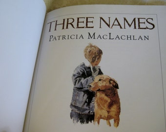 Three Names Patricia MacLachlan Childrens book Like New with book jacket. No noted flaws