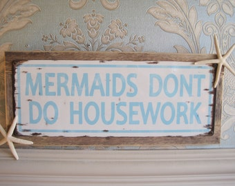 "Beach Decor Sign - ""Mermaids Dont Do Housework"" Sign - Coastal Home Decor - Wooden Sign - Beach Sign - Starfish - Mermaid Sign"