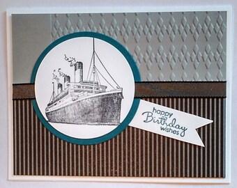Masculine Birthday Card, Ship, Cruise Ship, Nautical, Boat, Mans Birthday Card, Birthday Card, Card for a Friend, Card for Man, Handmade