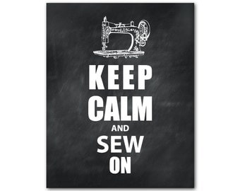 Keep Calm Art - Wall Art - Keep Calm and Sew On - Vintage Sewing Machine - Typography Art Print -  Craft Room Decor - Mothers Day gift