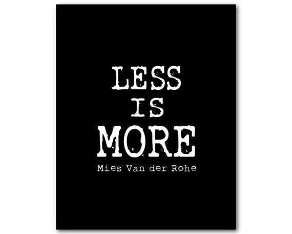 items similar to less is more simplify your life inspirational wall art typography print mies. Black Bedroom Furniture Sets. Home Design Ideas