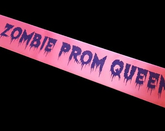 Zombie Prom Queen Sash - Halloween / Fancy Dress - Any Sash Color!