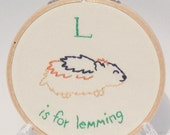 L is for Lemming alphabet hoop art Embroidery Nursery Art Baby's Room Animals Rodent Arctic Cute Kawaii