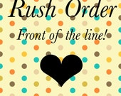 Rush Order- Front of Production Line!