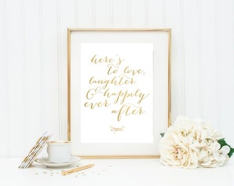 Gold Foil Print Wedding, Love, Laughter Happily Ever After, Real Foil, Foil Quote Art, Newlywed gift, bridal gift, wedding gift, 5x7, 8x10