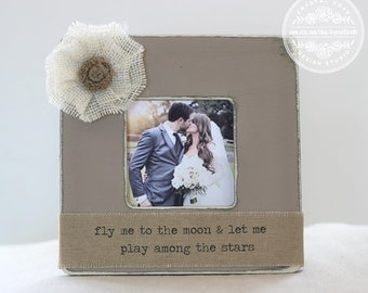 Personalized Engagement Wedding Gift Rustic Picture Frame 'Fly Me to the Moon' Quote Love Rustic Wedding Gift Present Fiance Boyfriend