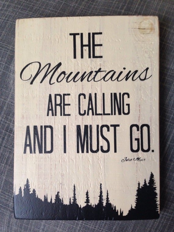The mountains are calling and i must go reclaimed wood wall for The mountains are calling and i must go metal sign