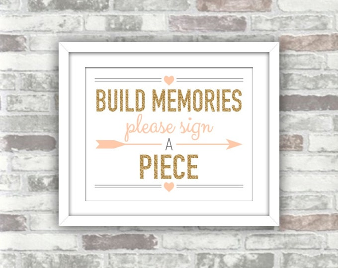 INSTANT DOWNLOAD - Gold Blush Wedding Sign - Printable Build Memories, Please Sign a Piece Alternative Guestbook Digital Art Print Sign 8x10