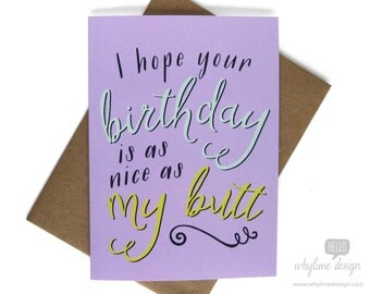 I Hope Your Birthday Is As Nice As My Butt Card