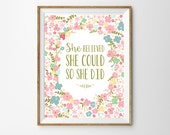 She believed she could so she did... Inspiration quote for a Baby Girl's Nursery - Instant Download Wall Art - Print at Home