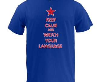 Keep Calm and Watch Your Language - Royal