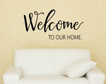 Welcome To Our Home Wall Decal - Wall Decals - Home Decor - Welcome Wall Decals - Popular Vinyl Decals - Welcome