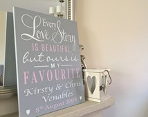 Every Love Story is Beautiful but ours is my FAVOURITE Personalised /Wedding Sign/Reception Sign/Romantic Sign/Choice of colours
