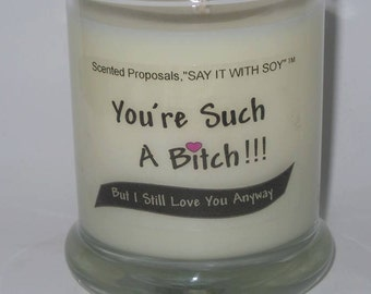 Obnoxious Soy Candle, Your Such A B*tch Soy Candle, B*tch Soy Candle, Gag Gift Soy Candle, Gift Boxed Rude Candle, Gift Boxed B*tch Candle